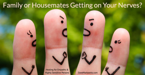 Family or Housemates Getting on Your Nerves?
