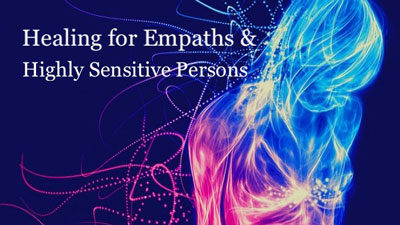 Healing for Empaths & Highly Sensitive Persons